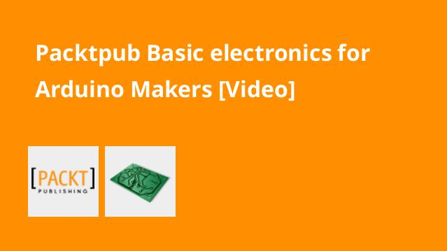 packtpub-basic-electronics-for-arduino-makers-video